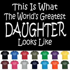 Worlds Greatest DAUGHTER Funny Mothers Day Birthday Christmas Gift T Shirt