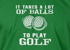 It takes a lot of balls to play golf shirt Mens Ladies Tee Funny golfing T-shirt