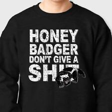 Honey Badger Don't Give A Sh*t Funny T-shirt internet humor Crew Neck Sweatshirt
