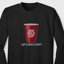 RED SOLO CUP Lets Have a Party T-shirt funny Drinking College Long Sleeve Tee
