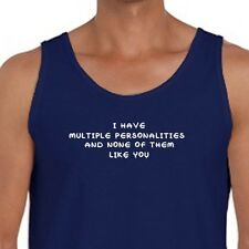 I Have Multiple Personalities and None Of Them Like You Funny Men's Tank Top