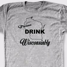 Please Drink WISCONSINBLY Funny Beer T-shirt Cheesehead Tee Shirt