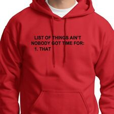 LIST OF THINGS AINT NOBODY GOT TIME FOR T-shirt Funny Hoodie Sweatshirt