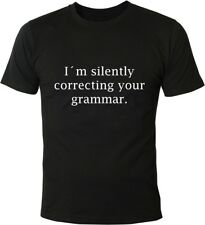 Mister Merchandise Cooles Fun T-Shirt I´m silently correcting your grammar.