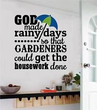 God Made Rainy Days Gardeners Vinyl Decal Wall Stickers Words Letter Home Decor