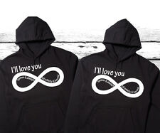 "I'll Love you forever and always till infinity and byond  ""Cute Couples Hoodies"""