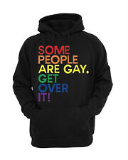 Some People are Gay Get Over It Hooded Sweat Shirt Hoodie Black small to xxl