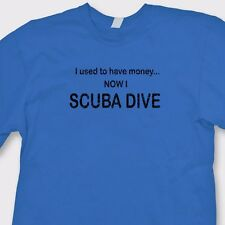 I Used To Have Money Now I SCUBA DIVE Humor T-shirt Snorkeling Tee Shirt