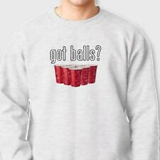 GOT BALLS? Beer Pong College Humor T-shirt Funny Drinking Games Crew Sweatshirt