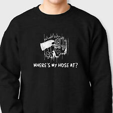 Where's My Hose At? Funny Fireman Tee Firefighter Novelty Gift Crew Sweatshirt