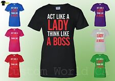 Act Like a Lady Think  Like a Boss - Funny Women T Shirt - Women Boss Tee Humor