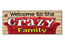 FUNNY FRONTAGE GIFT Welcome to the CRAZY Family Plaque Sign door wall hall front