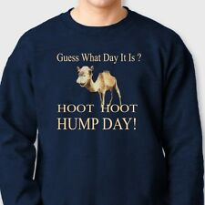 Guess What Day It Is? HUMP DAY T-shirt Funny Camel Woot Woot Crew Sweatshirt