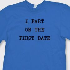 I Fart On The First Date Funny Boyfriend T-shirt Rude Gas Humor Tee Shirt