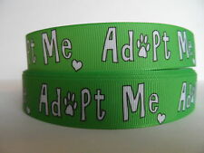 Grosgrain Ribbon, Adopt Me in Green, Animal Shelter Dog Cat Animal Rescue 7/8""