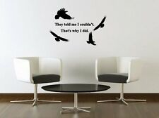 JC Design 'They told me I couldn't. That's why I did.' Fantastic Wall Sticker