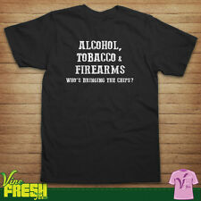 Alcohol Tobacco And Firearms Who's Bringing The Chips Shirt - AK47 AR15 Gun Tee
