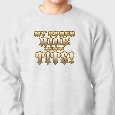 MY OTHER RIDE HAS TITS Funny Chopper T-shirt Motorcycle Biker Crew Sweatshirt