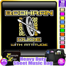 Bodhran Dude With Attitude - Sheet Music & Accessories Custom Bag by MusicaliTee