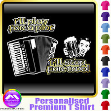 Accordion Play For A Pint - Personalised Music T Shirt 5yrs - 6XL by MusicaliTee