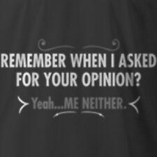 REMEMBER WHEN I ASKED YOUR OPINION ME NEITHER comical short sleeve shirt sm-5xlg
