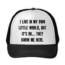 I Live In My Own World But It'S Ok They Know Me Here. Trucker Hat Cap