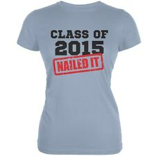 Graduation - Class Of 2015 Nailed It Light Blue Juniors Soft T-Shirt