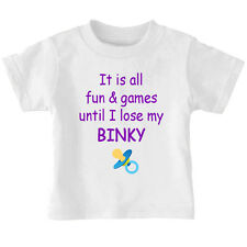 It Is All Fun & Games Until I Lose My Binky Toddler Kid T-shirt Tee 6mo Thru 7t