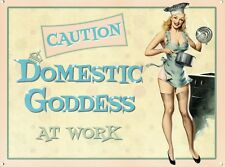 New Caution Domestic Goddess At Work Tin Sign