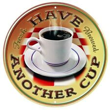 New Have Another Cup Fresh Brewed Coffee Metal Tin Sign