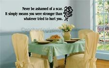 Never Be Ashamed Of A Scar Memorial Vinyl Decal Wall Sticker Words Lettering