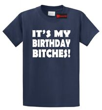 It's My Birthday B***hes Funny T Shirt Cute B Day Gift Tee Shirt, S-5XL 16 Color