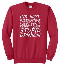 I'm Not Insensitive Funny Hoodie Crewneck Sweatshirt Mean Rude Party Humor Gift
