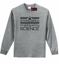 Stand Back I'm Going To Try Science Funny L/S T Shirt Nerd Geek Gift Tee Z1