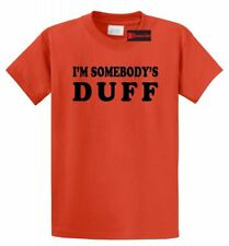 I'm Somebody's Duff Funny T Shirt Ugly Fat Friend Movie Tee S-5XL, 16 Colors