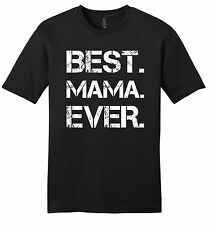 Best Mama Ever Mens Soft T Shirt Cute Mother's Day Gift New Mom Tee Shirt Z2
