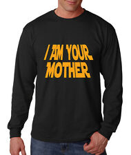 I AM YOUR MOTHER Long Sleeve Unisex T-Shirt Tee Top