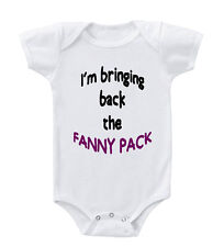 I'M Bringing Back The Fanny Pack Infant Toddler Baby Cotton Bodysuit One Piece