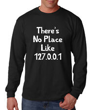 There'S No Place Like 127.0.0.1 Cotton Long Sleeve T-Shirt Tee