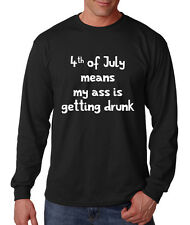 4Th Of July Means My Ass Is Getting Drunk Cotton Long Sleeve T-Shirt Tee