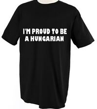 I'M PROUD TO BE HUNGARIAN HUNGARY COUNTRY Unisex Adult T-Shirt Tee Top