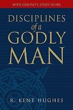 """LIKE NEW COND""  DISCIPLINES OF A GODLY MAN by R. Kent Hughes (2006)"