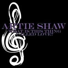 What Is This Thing Called Love - Artie Shaw Compact Disc