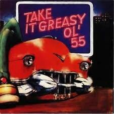 Take It Greasy - Ol'55 New & Sealed CD-JEWEL CASE Free Shipping