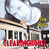Clearinghouse by Tom Hofer (CD, Oct-2002, Pungent Records)