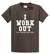 I Work Out Just Kidding I Take Naps Funny T Shirt Cute Gym Party Gift Tee Shirt