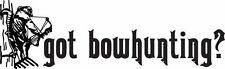 Got Bowhunting Bowhunter Hunting Vinyl Decal Sticker
