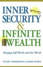 Inner Security and Infinite Wealth : Merging Self Worth and Net Worth by...