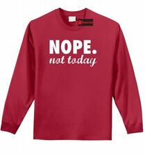 Nope Not Today Funny L/S T Shirt Adulting Humor Holiday Gift Tee Shirt Z1