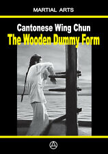CANTONESE WING CHUN - THE WOODEN DUMMY FORM (book - English Edition)